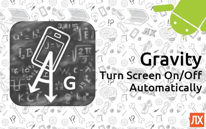 Gravity научит ваш Android автоматически оживать и засыпать