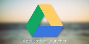 Application Launcher: запускаем десктопные приложения непосредственно из Google Drive
