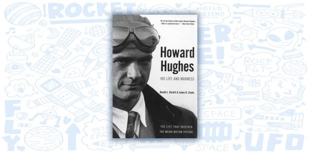 Howard Hughes: His Life and Madness, Дональд Барлетт и Джеймс Стил
