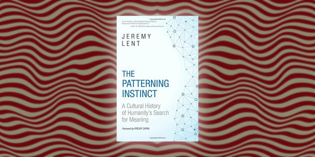 The Patterning Instinct: A Cultural History of Humanity's Search for Meaning, Джереми Лент