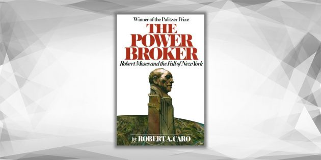 The Power Broker, Роберт Каро