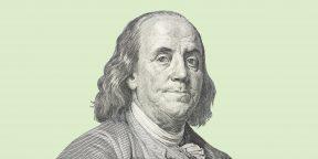 Как система добродетелей Бенджамина Франклина изменит вашу жизнь