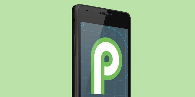 10 главных изменений первой версии Android P