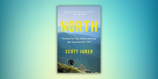 Ультрамарафонцы. North: Finding My Way While Running the Appalachian Trail