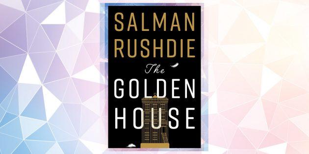 Самые ожидаемые книги 2019года: «Золотой дом», Салман Рушди
