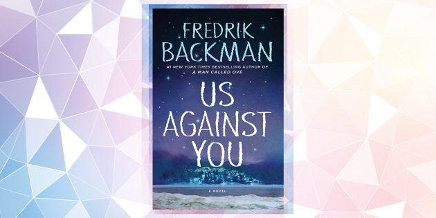 Самые ожидаемые книги 2019года: «Мы против вас», Фредрик Бакман
