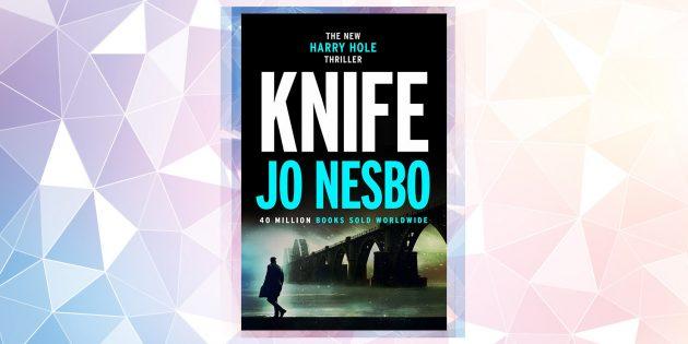 Самые ожидаемые книги 2019года: «Нож», Ю Несбё