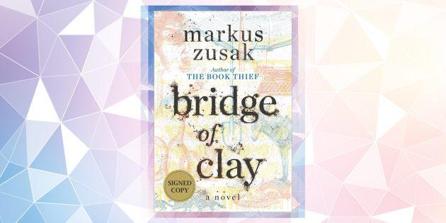 Самые ожидаемые книги 2019года: «Глиняный мост», Маркус Зусак