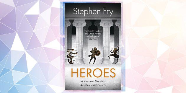 Самые ожидаемые книги 2019года: «Герои», Стивен Фрай