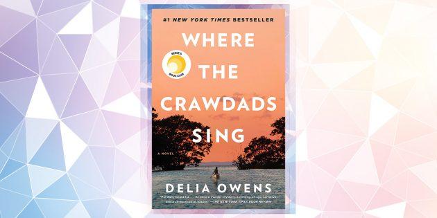 Самые ожидаемые книги 2019года: «Где поют раки», Делия Оуэнс
