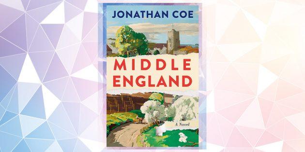 Самые ожидаемые книги 2019года: «Срединная Англия», Джонатан Коу
