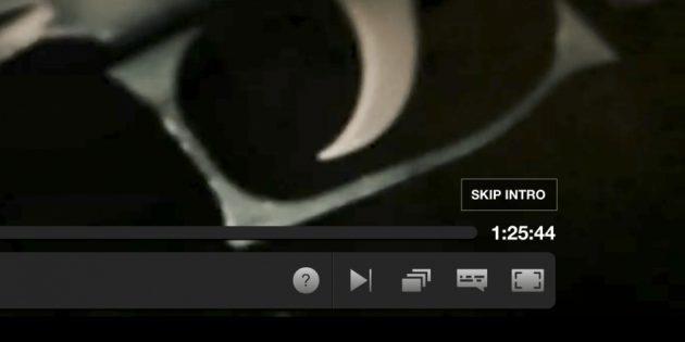на Netflix нажмите S, чтобы пропустить интро.