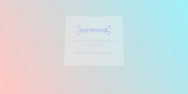 Scrnrcrd. — запись экрана ПК прямо через браузер. Установка не требуется