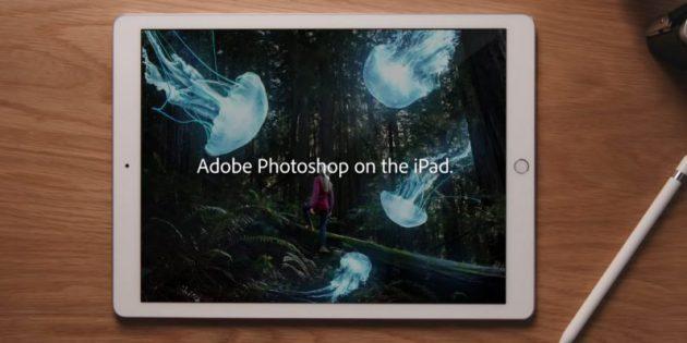 Adobe выпустила полноценный Photoshop для iPad