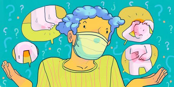 9 неожиданных симптомов коронавируса, с которыми точно надо сидеть дома