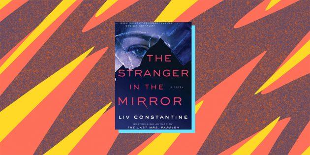 Книжные новинки 2021 года: «Незнакомка в зеркале», Лив Константин