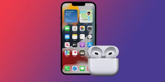Новые AirPods 3 не поддерживают старые модели iPhone и iPad